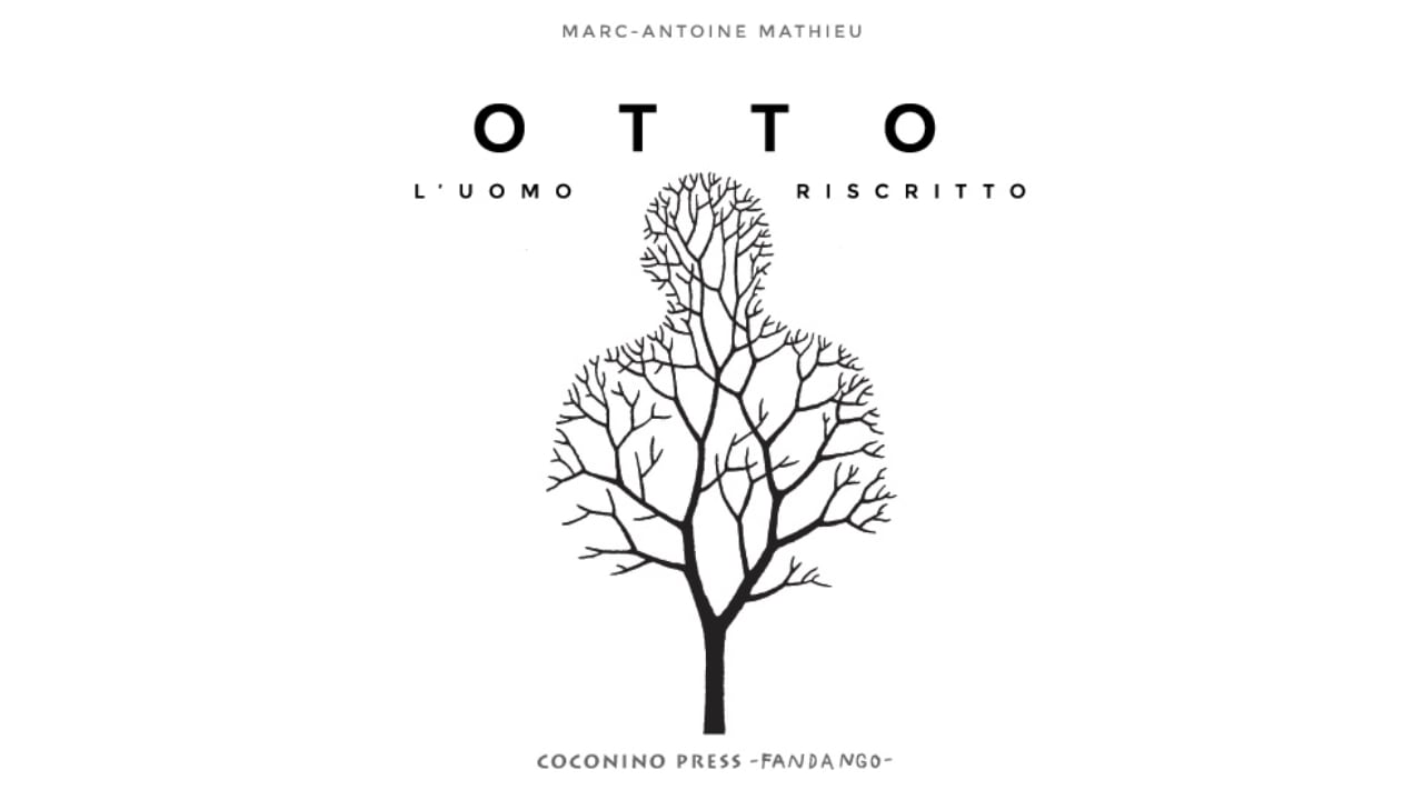 OTTO. L'UOMO RISCRITTO di Mark-Antonie Mathieu (Coconino Press) -